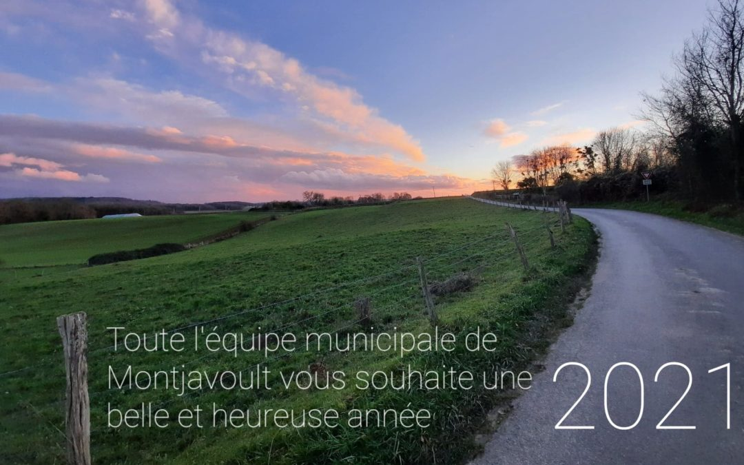 Toute l'équipe municipale de Montjavoult vous souhaite une belle et heureuse année 2021